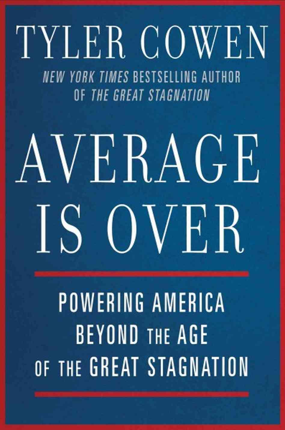 Average Is Over: Powering America Beyond the Age of the ...